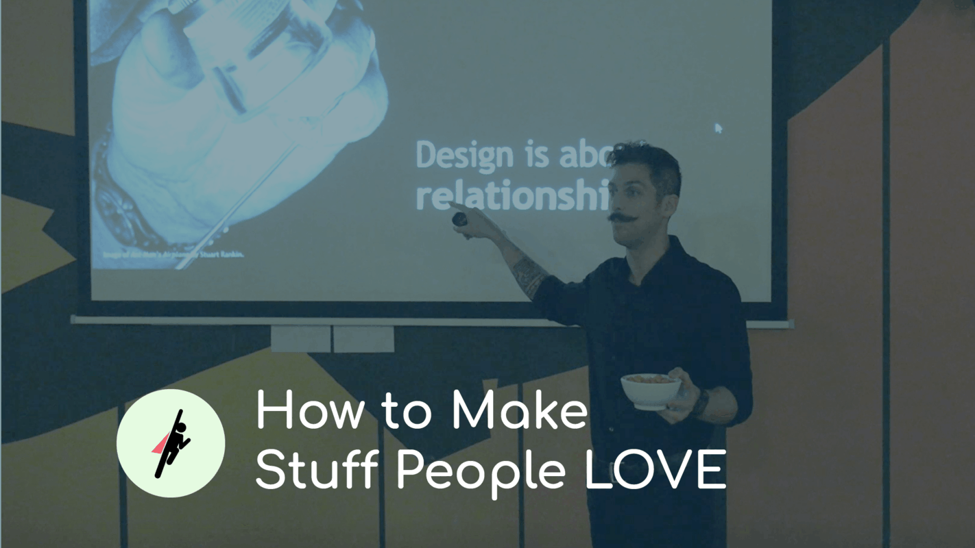 How to Make Stuff People LOVE - SOCIAL